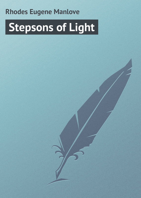 Rhodes Eugene Manlove Stepsons of Light