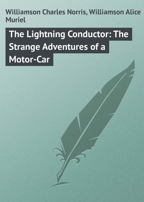Williamson Charles Norris The Lightning Conductor: The Strange Adventures of a Motor-Car diy toy car j473b model 7575 n20 gear motor intelligent model car diy assemble small car technology making free shipping russia