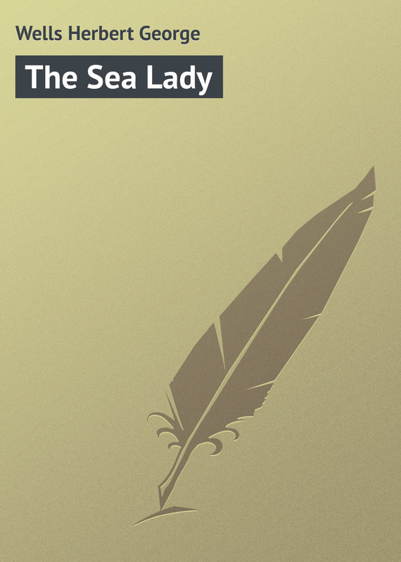 Герберт Джордж Уэллс The Sea Lady все цены