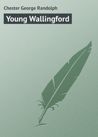 Chester George Randolph - Young Wallingford