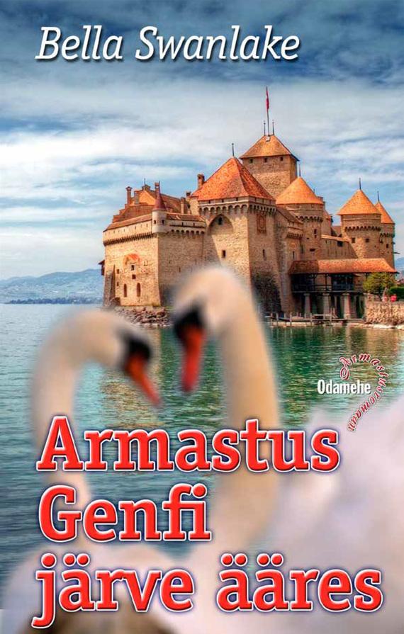 Bella Swanlake Armastus Genfi järve ääres tiina tiitus õnnelik suhe