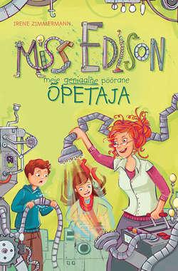 Miss Edison. Meie geniaalne pöörane õpetaja