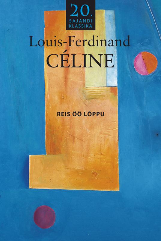 Louis-Ferdinand Céline Reis öö lõppu цены