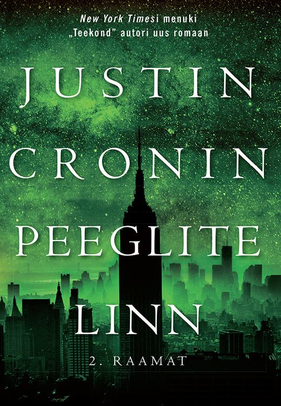 Justin Cronin Peeglite linn. II raamat ISBN: 9789985340271 jasmine cresswell kahtlusalune ravenite triloogia ii raamat