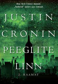 Justin  Cronin - Peeglite linn. II raamat
