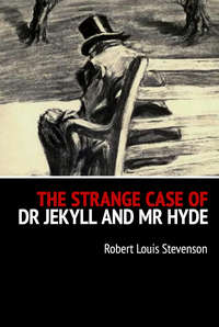 Роберт Льюис Стивенсон - The Strange Case of Dr Jekyll and Mr Hyde