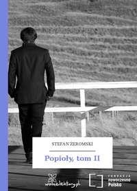 Żeromski, Stefan  - Popioły, tom II