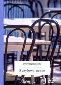 Żeromski, Stefan  - Syzyfowe prace