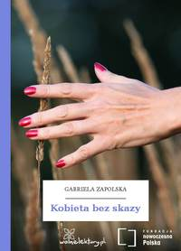 Zapolska, Gabriela  - Kobieta bez skazy