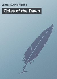Ritchie, James Ewing  - Cities of the Dawn