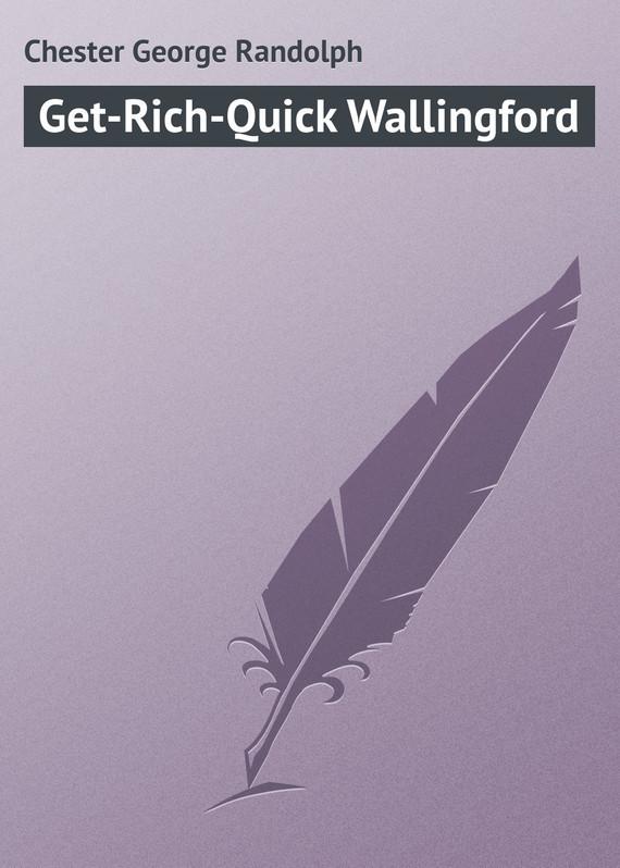Chester George Randolph Get-Rich-Quick Wallingford katalog get rich