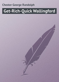 Chester George Randolph - Get-Rich-Quick Wallingford