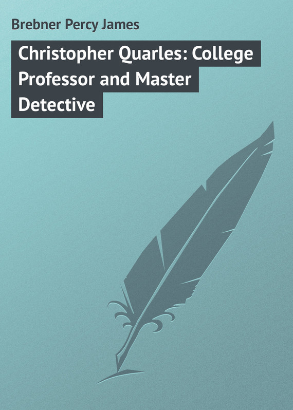 Christopher Quarles: College Professor and Master Detective