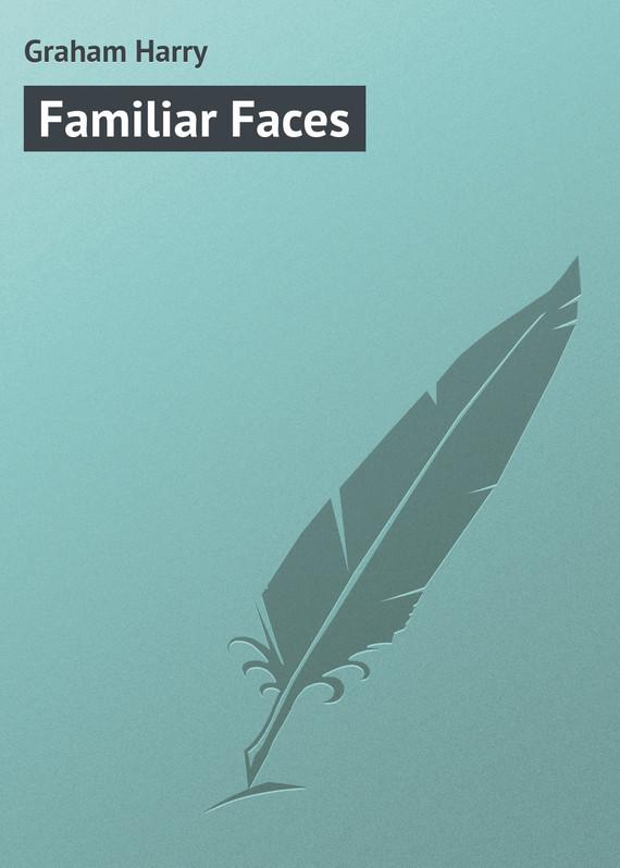 Обложка книги Familiar Faces, автор Graham Harry