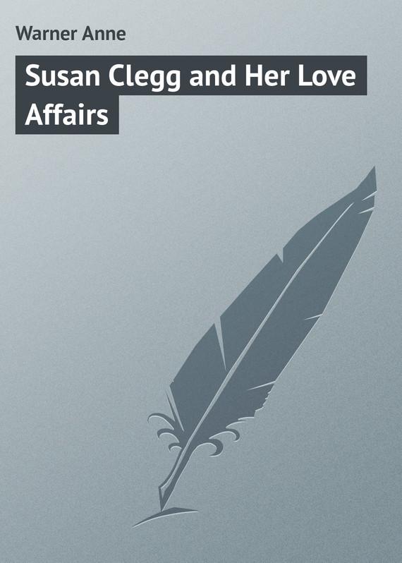 Warner Anne Susan Clegg and Her Love Affairs warner susan diana