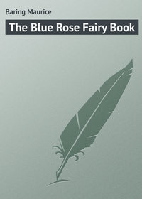 Baring Maurice - The Blue Rose Fairy Book