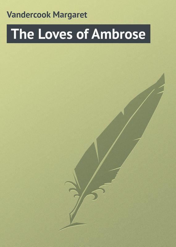 все цены на Vandercook Margaret The Loves of Ambrose