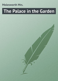 Molesworth Mrs. - The Palace in the Garden