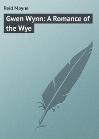 Mayne, Reid  - Gwen Wynn: A Romance of the Wye