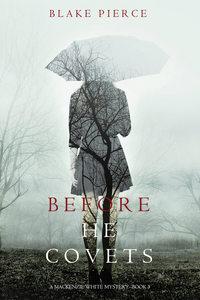 Pierce, Blake  - Before He Covets