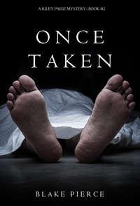Pierce, Blake  - Once Taken