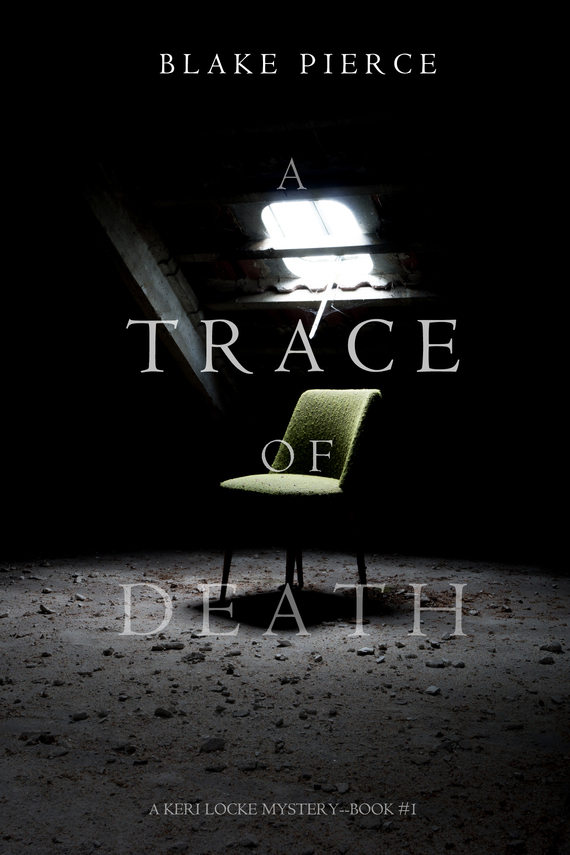 Блейк Пирс A Trace of Death ISBN: 9781632919274
