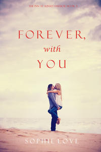 Love, Sophie  - Forever, With You
