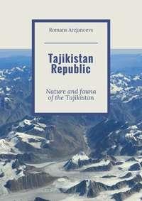 Arzjancevs, Romans  - Tajikistan Republic. Nature and fauna of the Tajikistan