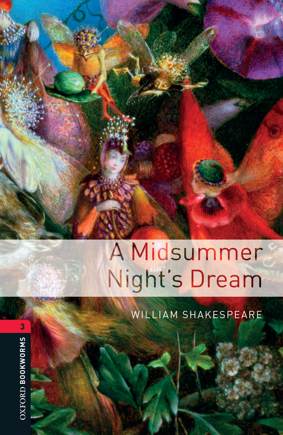 Уильям Шекспир A Midsummer Night's Dream ISBN: 9780194630283 midsummer magic