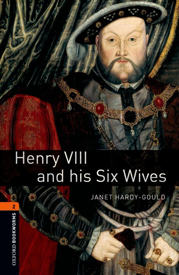Janet Hardy-Gould Henry VIII and his Six Wives шины barum brillantis 2 195 65 r14 89h