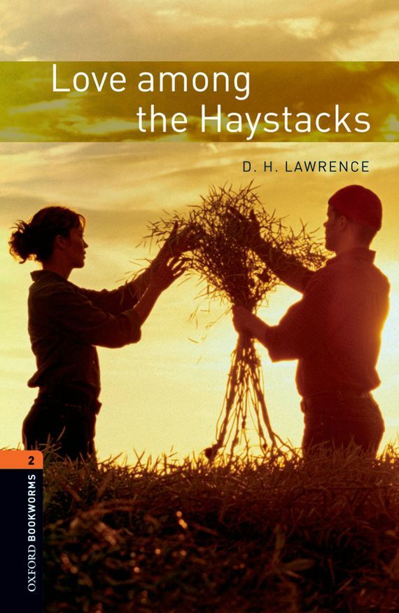 D. H. Lawrence Love among the Haystacks love among the chickens
