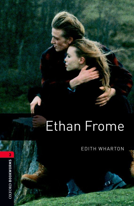 Edith Wharton Ethan Frome ISBN: 9780194786706 ethan frome and other short fiction