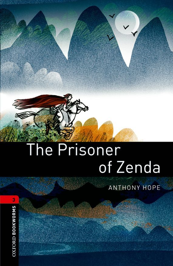 Anthony Hope The Prisoner of Zenda ISBN: 9780194786652 the prisoner of zenda