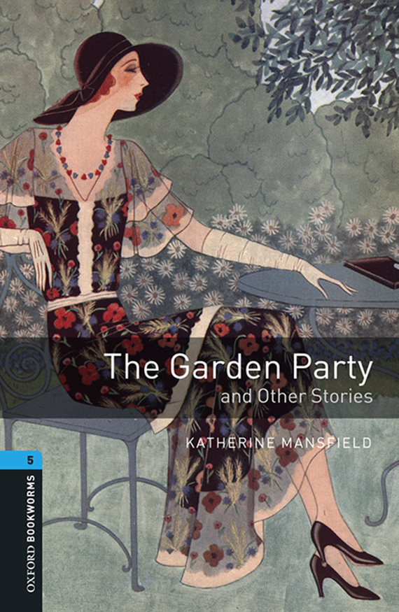Katherine Mansfield The Garden Party and Other Stories кэтрин мэнсфилд прозрение рассказы mansfield katherine taking the veil stories