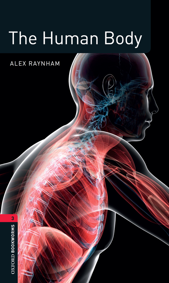 Alex Raynham The Human Body bodies the whole blood pumping story