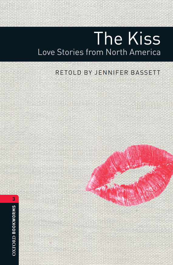 Jennifer Bassett The Kiss: Love Stories from North America split by a kiss