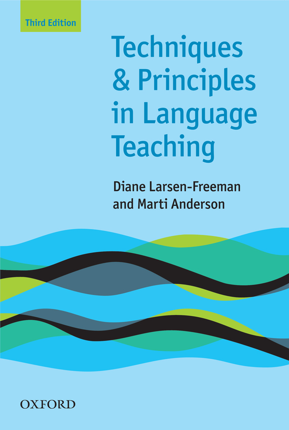 Marti Anderson Techniques and Principles in Language Teaching 3rd edition the use of drama techniques in teaching of english language