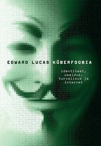 Lucas, Edward  - K?berfoobia