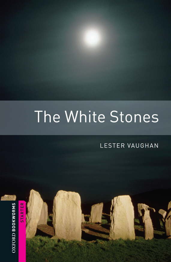 Lester Vaughan The White Stones oxford bookworms library stage 4 little women