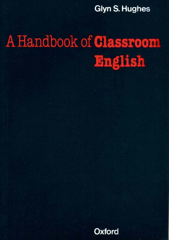 Glynn S. Hughes Handbook of Classroom English codes of shovelry handbook