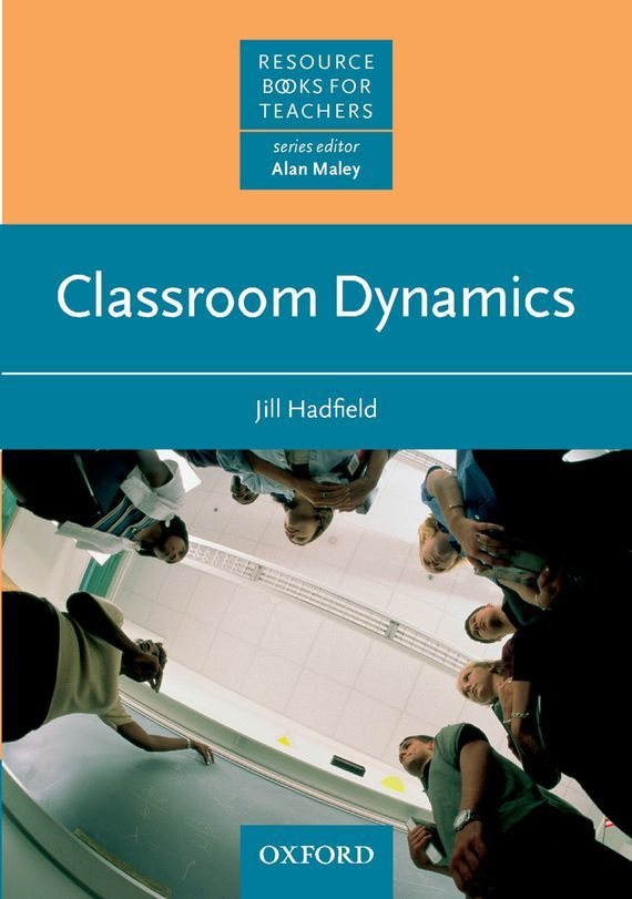 Фото - Jill Hadfield Classroom Dynamics 100 ideas for primary teachers interventions