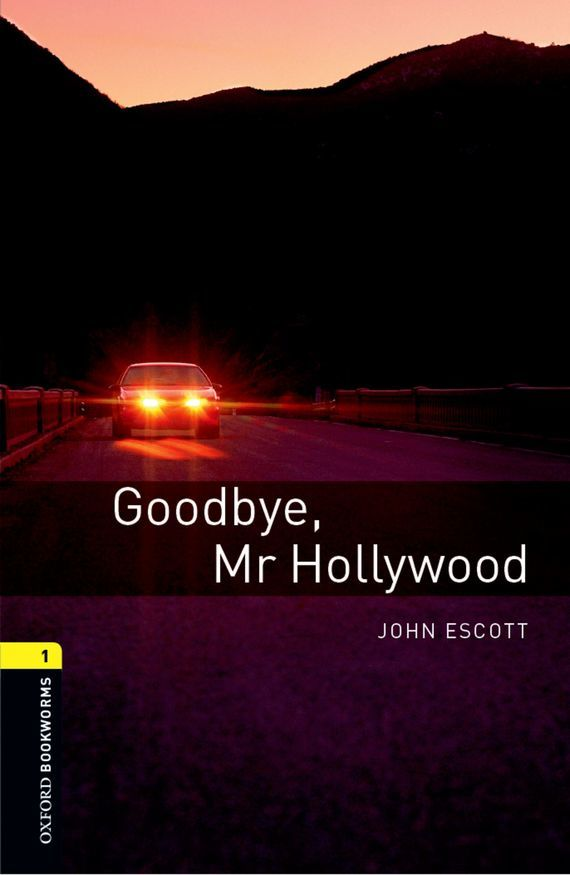 John Escott Goodbye Mr Hollywood элтон джон elton john goodbye yellow brick road deluxe edition 2 cd