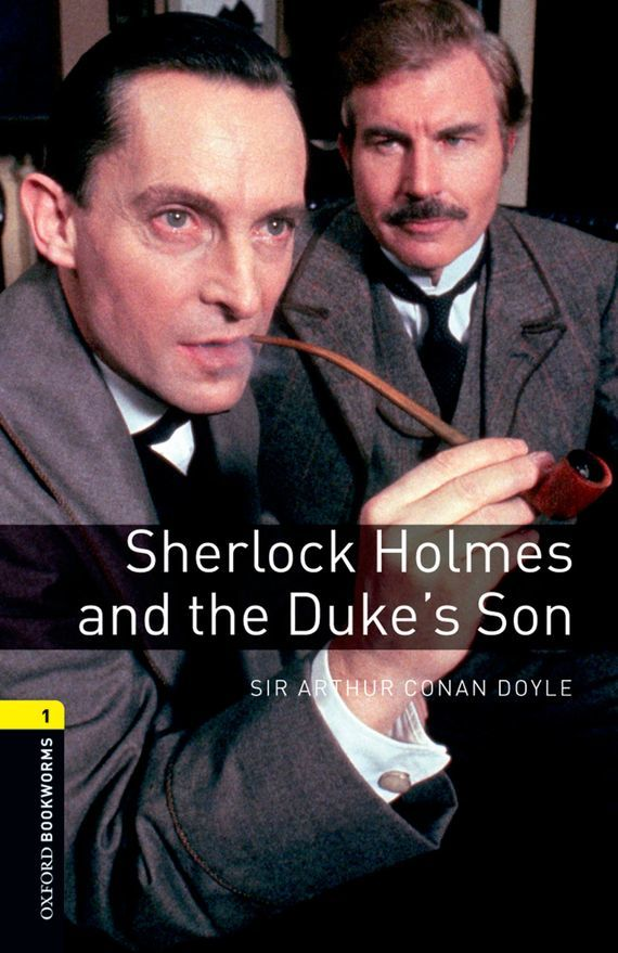 Doyle Arthur Conan Sherlock Holmes and the Duke's Son why boys need parents