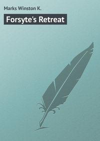 K., Marks Winston  - Forsyte's Retreat
