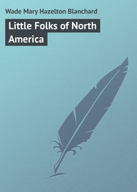 Blanchard, Wade Mary Hazelton  - Little Folks of North America
