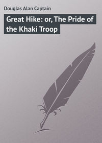 Captain, Douglas Alan  - Great Hike: or, The Pride of the Khaki Troop