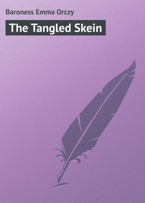 Emma Orczy The Tangled Skein красное боди emma xxl 3xl