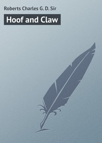 D., Roberts Charles G.  - Hoof and Claw