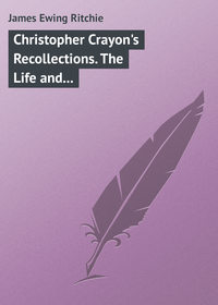 Ritchie, James Ewing  - Christopher Crayon's Recollections. The Life and Times of the late James Ewing Ritchie as told by himself