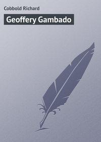 Richard, Cobbold  - Geoffery Gambado